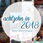 18in2018 #wanttoread ~ Zweites Quartal