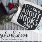 Geschenkideen für Lesefreunde II