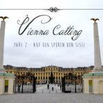 Vienna calling  ~ Auf den Spuren von Sissi