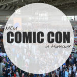 Hannover calling ~ MCM Comic Con 2016