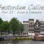 Amsterdam Calling ~ Essen und Einkaufen