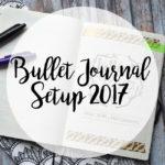 Mein Bullet Journal Setup 2017 [VLOG]