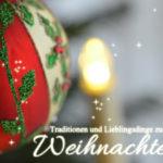 Traditionen und Lieblingsdinge zu Weihnachten