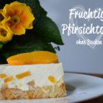 Fruchtige Pfirsichtorte (ohne Backen!)