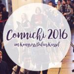 Kassel Calling ~ Connichi 2016