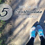 Fünf Tipps, um eine Sportroutine zu entwickeln!