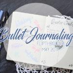 Bullet Journal Flipthrough May 2017 [VLOG]