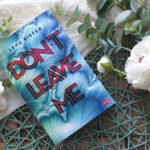 Don't #3: Don't LEAVE me
