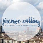 Firenze Calling ~ Lecker essen gehen!