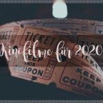 Kinofilme für 2020