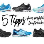 Fünf Tipps für perfekte Laufschuhe