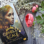 Ophelia Scale #1: Die Welt wird brennen
