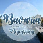 Bavaria calling ~ Ein Tag in Regensburg