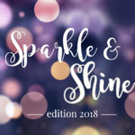 Sparkle and Shine ~ April 2018