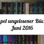 Stapel ungelesener Bücher im Juni 2016 (VLOG)