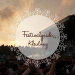 Festivalguide ~ Kleidung & Sonstiges